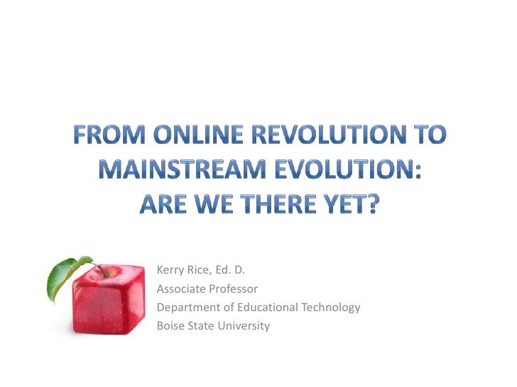From Online Revolution to Mainstream Evolution: Are We There Yet?