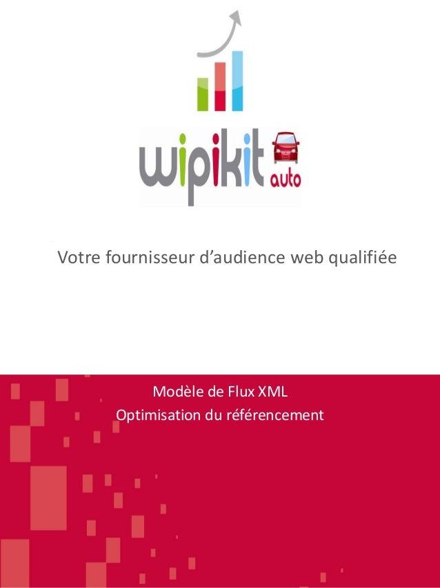 Modèle de Flux XML Optimisation du référencement Votre fournisseur d'audience web qualifiée