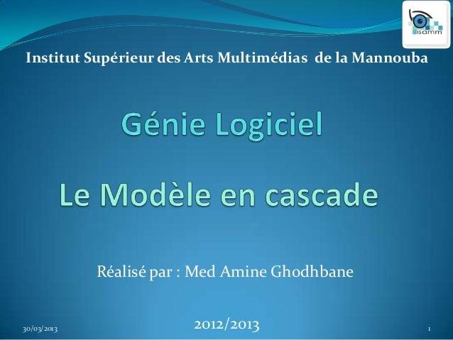 Institut Supérieur des Arts Multimédias de la Mannouba             Réalisé par : Med Amine Ghodhbane30/03/2013            ...