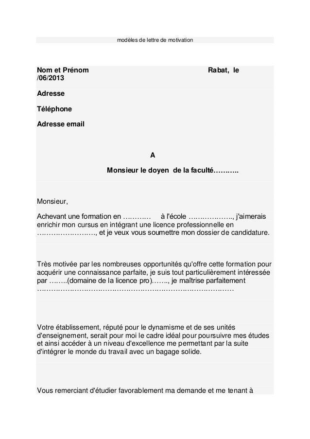 modèles de lettre de motivation  Nom et Prénom /06/2013  Rabat, le  Adresse Téléphone Adresse email  A Monsieur le doyen d...