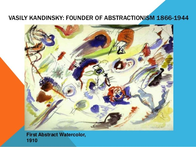VASILY KANDINSKY: FOUNDER OF ABSTRACTIONISM 1866-1944     First Abstract Watercolor,     1910