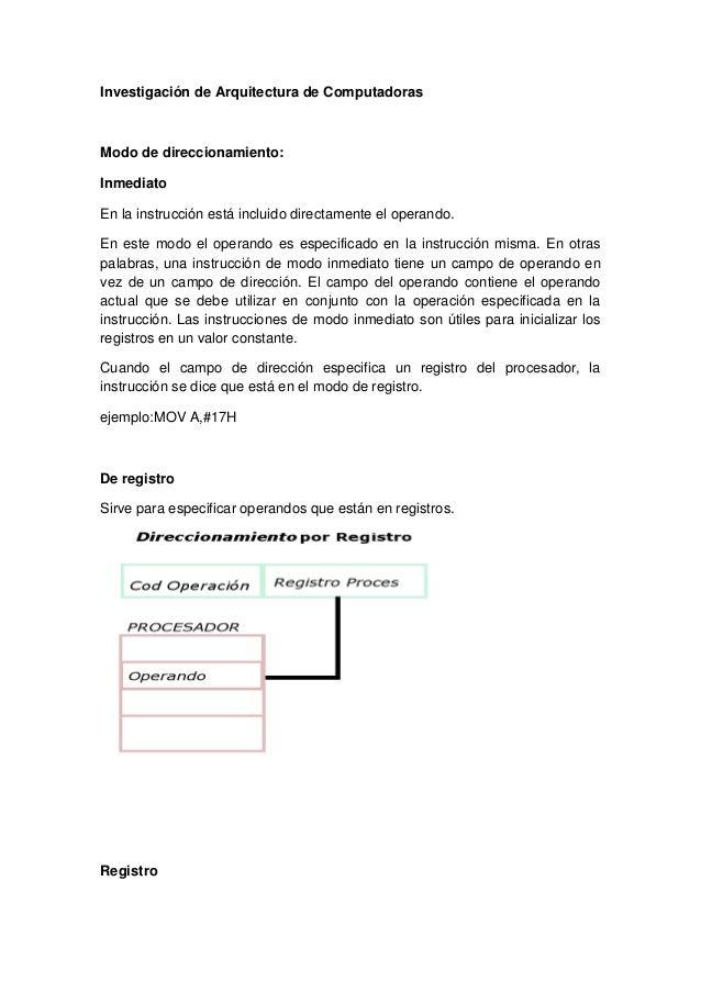 Investigación de Arquitectura de ComputadorasModo de direccionamiento:InmediatoEn la instrucción está incluido directament...