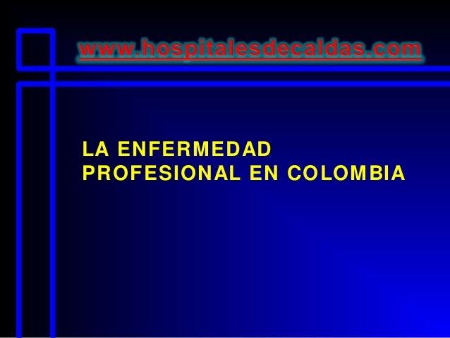 LA ENFERMEDADPROFESIONAL EN COLOMBIA