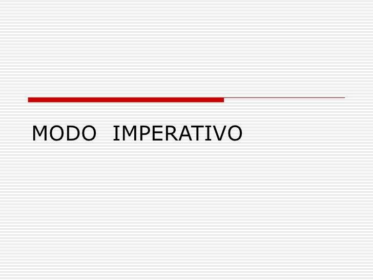 MODO  IMPERATIVO