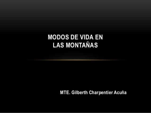 MODOS DE VIDA EN LAS MONTAÑAS   MTE. Gilberth Charpentier Acuña