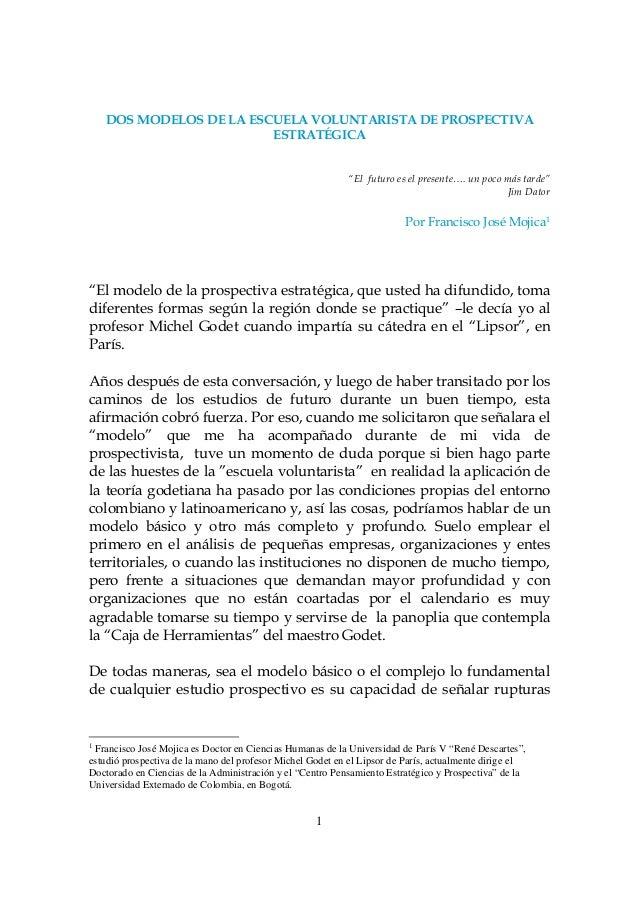 DOS MODELOS DE LA ESCUELA VOLUNTARISTA DE PROSPECTIVA                         ESTRATÉGICA                                 ...