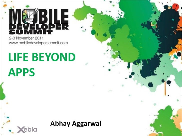 A Life beyond Apps: The mobile ecosystem - Mobile Dev Summit 2011