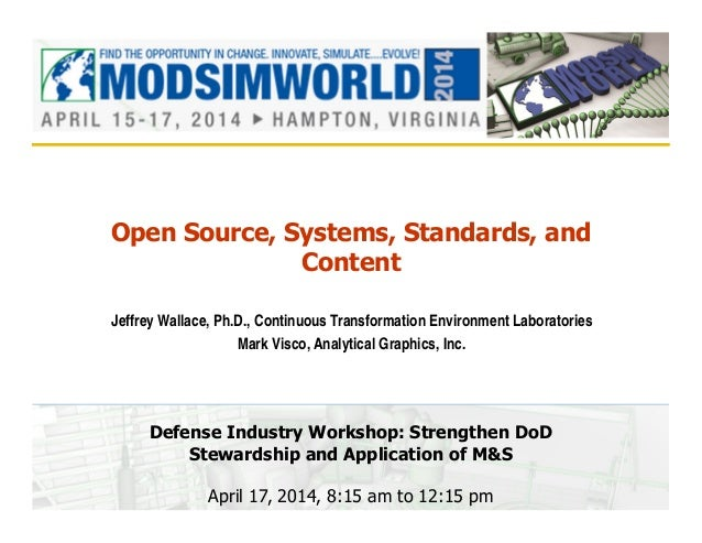 Open Source, Systems, Standards, and Content Jeffrey Wallace, Ph.D., Continuous Transformation Environment Laboratories Ma...