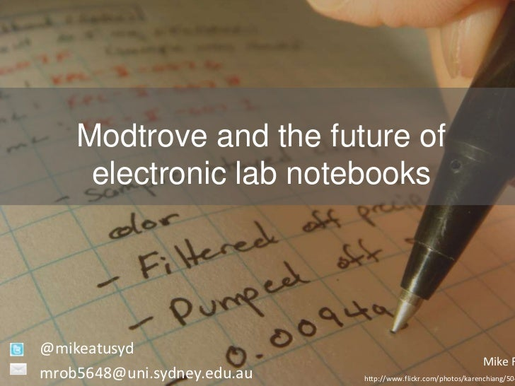 Modtrove and the future of     electronic lab notebooks@mikeatusyd                                                        ...