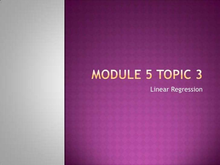 Module 5 Topic 3<br />Linear Regression<br />