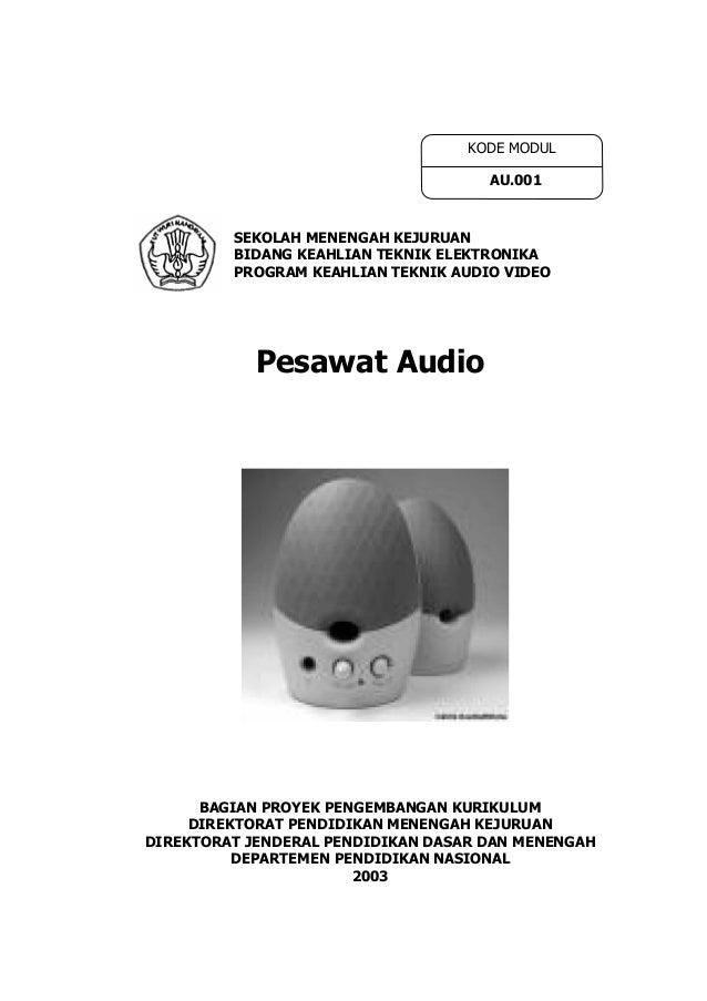 SEKOLAH MENENGAH KEJURUANBIDANG KEAHLIAN TEKNIK ELEKTRONIKAPROGRAM KEAHLIAN TEKNIK AUDIO VIDEOPesawat AudioBAGIAN PROYEK P...