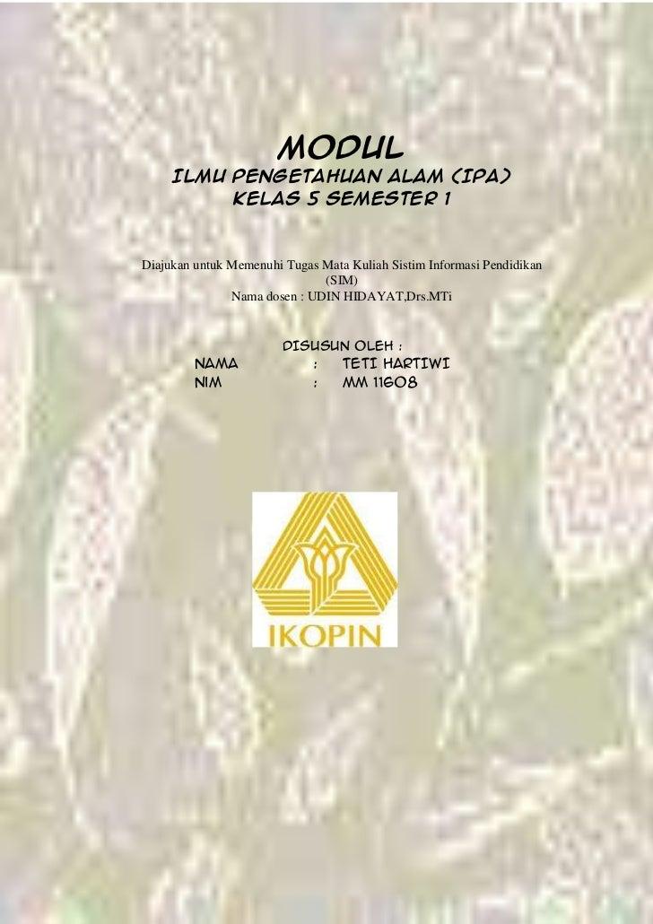 MODUL     Ilmu Pengetahuan Alam (IPA)          kelas 5 Semester 1Diajukan untuk Memenuhi Tugas Mata Kuliah Sistim Informas...