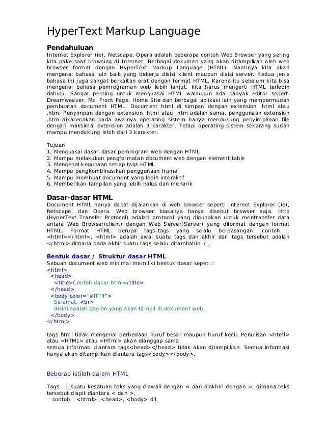 HyperText Markup LanguagePendahuluanInternet Explorer (ie), Netscape, Opera adalah beberapa contoh Web Browser yang sering...