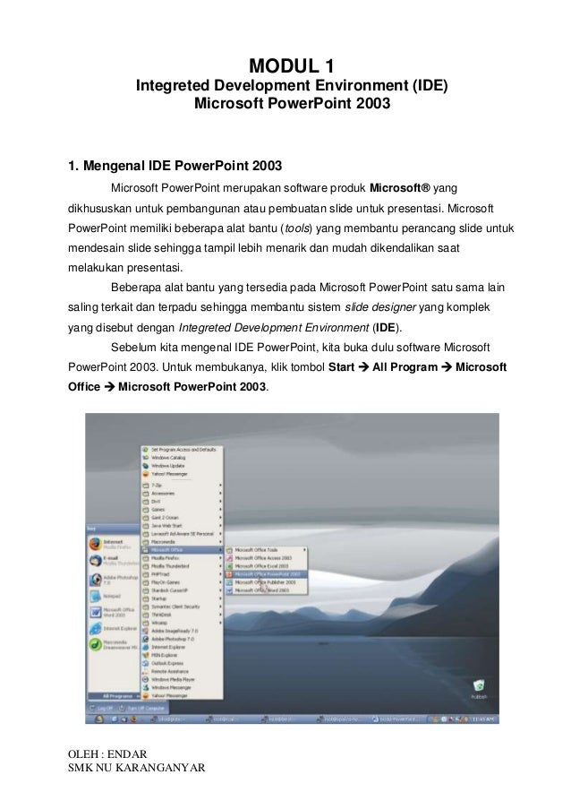 MODUL 1 Integreted Development Environment (IDE) Microsoft PowerPoint 2003  1. Mengenal IDE PowerPoint 2003 Microsoft Powe...