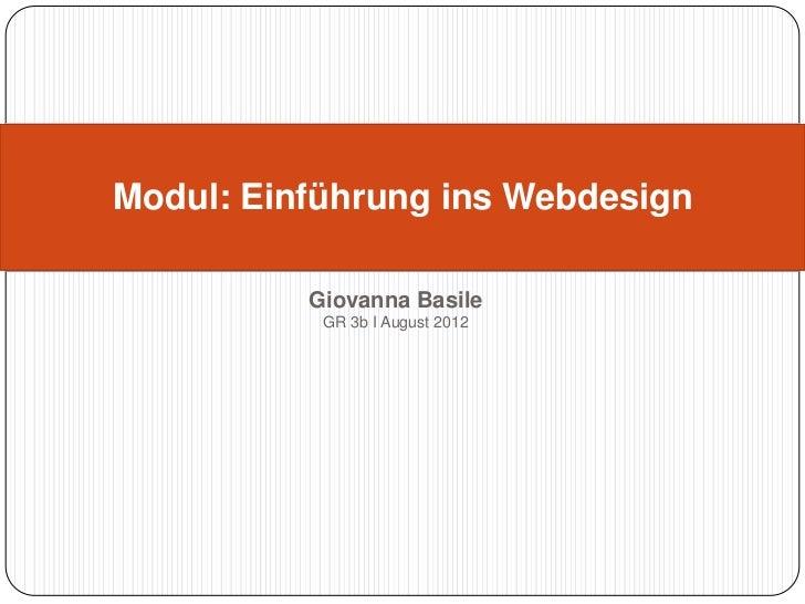 Modul: Einführung ins Webdesign          Giovanna Basile           GR 3b I August 2012