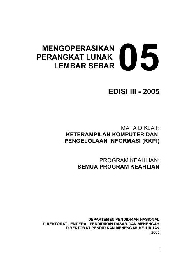 MENGOPERASIKANPERANGKAT LUNAKLEMBAR SEBAR 05EDISI III - 2005MATA MATA DIKLAT:KETERAMPILAN KOMPUTER DANPENGELOLAAN INFORMAS...