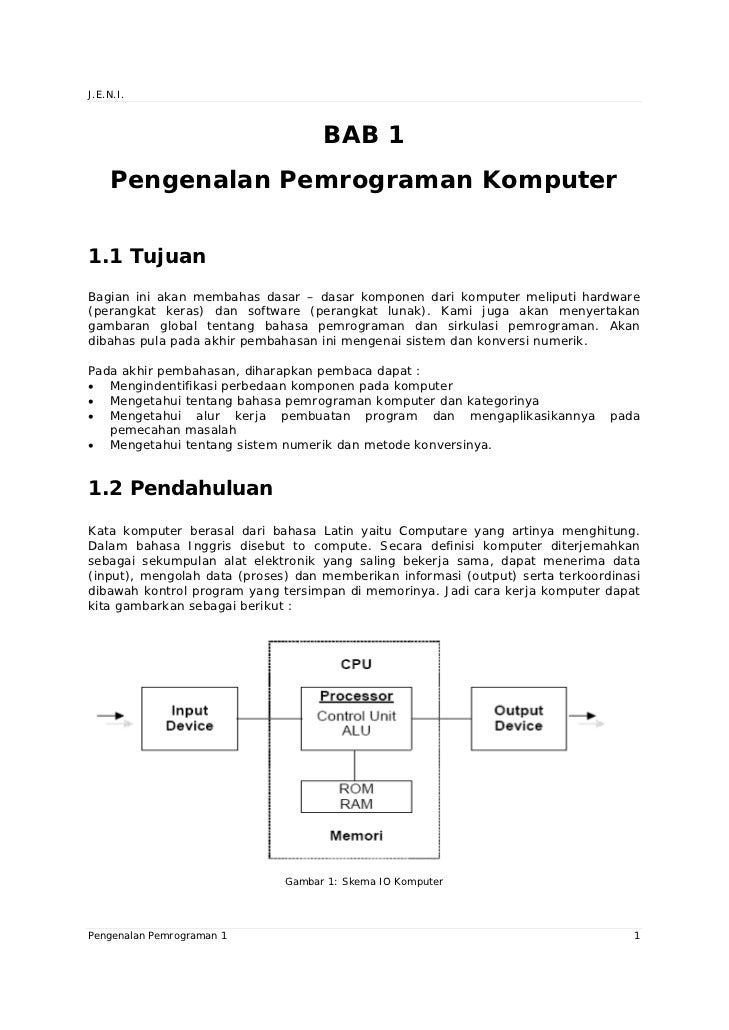 J.E.N.I.                                    BAB 1    Pengenalan Pemrograman Komputer1.1 TujuanBagian ini akan membahas das...