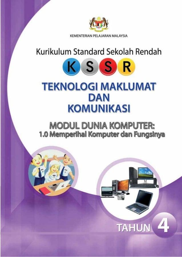 KEMENTERIAN PELAJARAN MALAYSIAKurikulum Standard Sekolah RendahTEKNOLOGI MAKLUMAT DAN KOMUNIKASIMODUL DUNIA KOMPUTER:1.0 M...