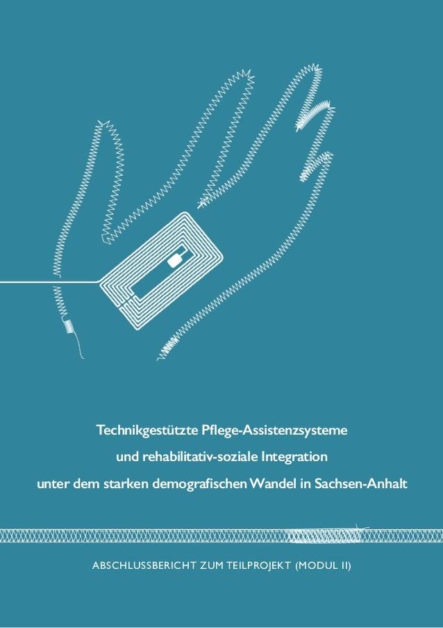 Technikgestützte Pflege-Assistenzsysteme und rehabilitativ-soziale Integration unter dem starken demografischen Wandel in ...