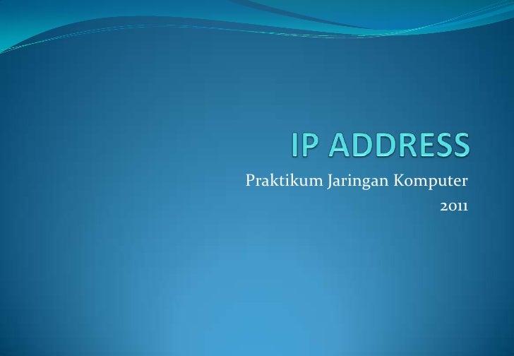 Praktikum Jaringan Komputer                       2011