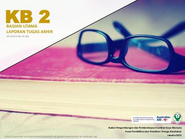 KB 2 - Bagian Utama Laporan Tugas Akhir
