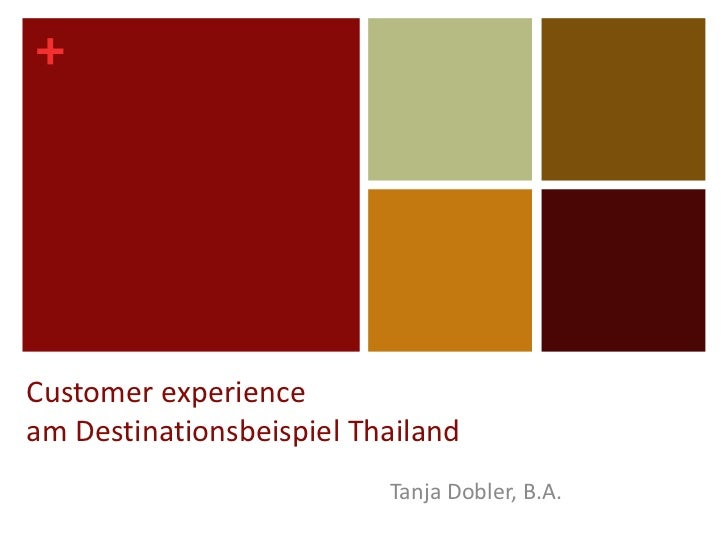 Customer experienceam Destinationsbeispiel Thailand<br />Tanja Dobler, B.A.<br />