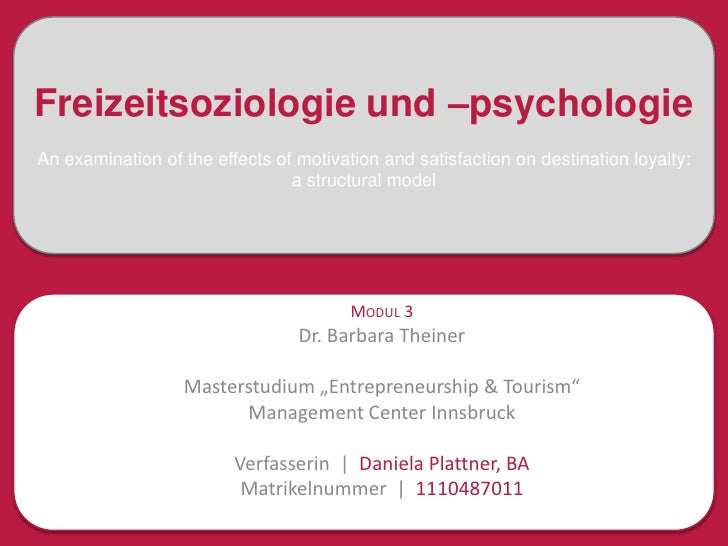 Freizeitsoziologie und –psychologieAn examination of the effects of motivation and satisfaction on destination loyalty:   ...