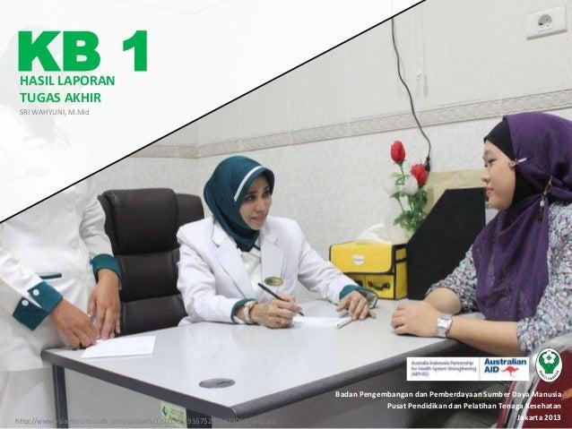 Badan Pengembangan dan Pemberdayaan Sumber Daya Manusia Pusat Pendidikan dan Pelatihan Tenaga Kesehatan Jakarta 2013http:/...