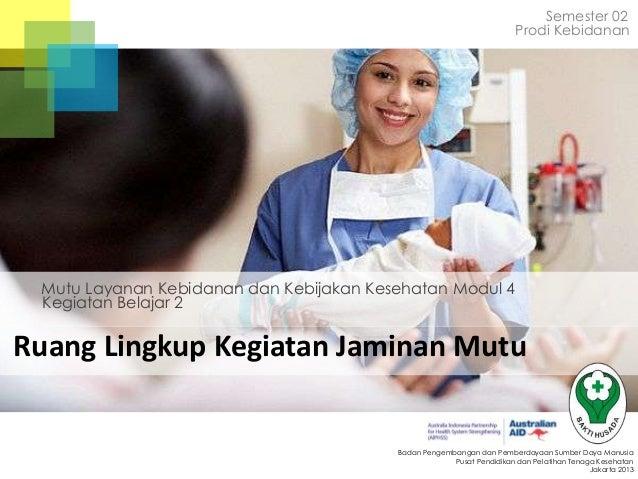Modul 4 kb 2 mutu layanan kesehatan dan kebijakan kesehatan