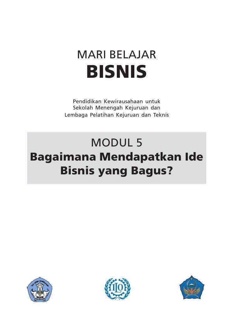 MARI BELAJAR            BISNIS        Pendidikan Kewirausahaan untuk        Sekolah Menengah Kejuruan dan     Lembaga Pela...