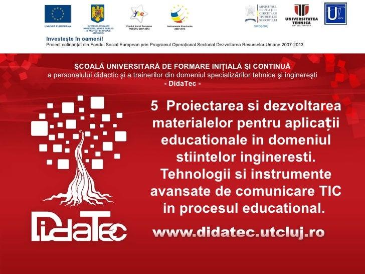 Investeşte în oameni!      Proiect cofinanţat din Fondul Social European prin Programul Operaţional Sectorial Dezvoltarea ...