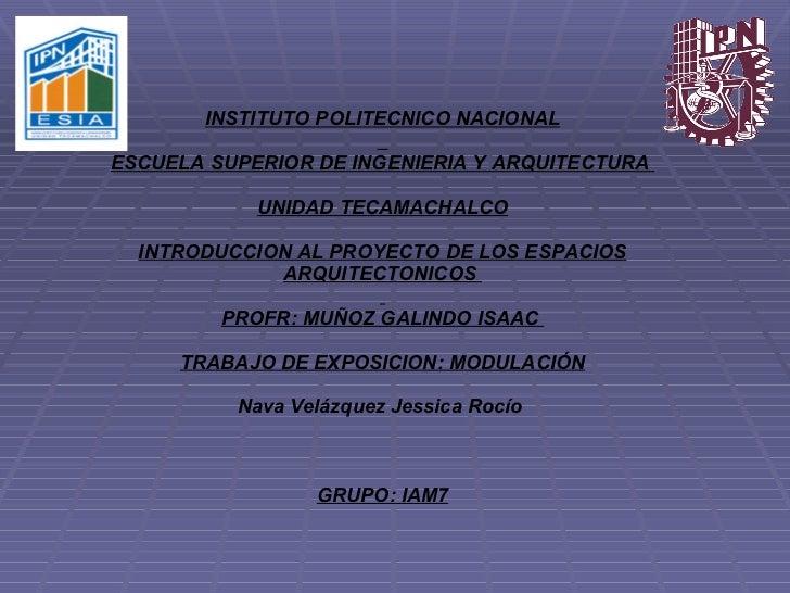 INSTITUTO POLITECNICO NACIONAL   ESCUELA SUPERIOR DE INGENIERIA Y ARQUITECTURA  UNIDAD TECAMACHALCO INTRODUCCION AL PROYEC...