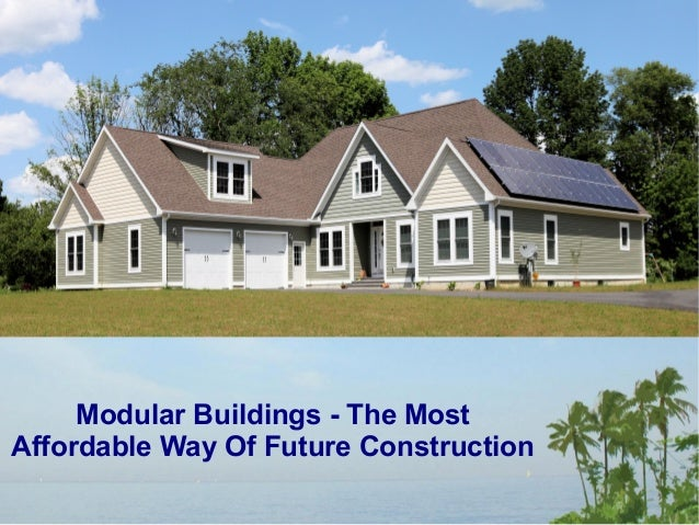Modular Buildings The Most Affordable Way Of Future