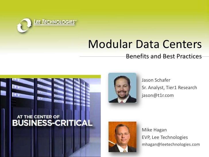 Modular Data Centers<br />Benefits and Best Practices<br />Jason Schafer<br />Sr. Analyst, Tier1 Research<br />jason@t1r.c...