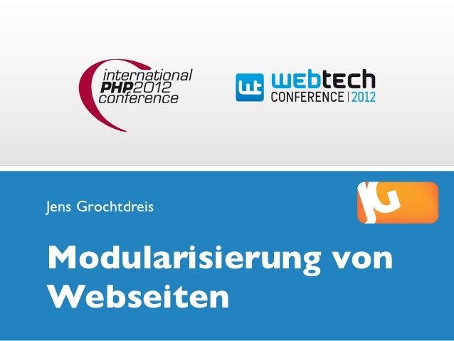 Jens GrochtdreisModularisierung vonWebseiten