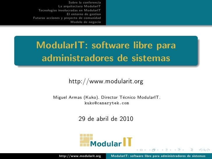 Sobre la conferencia                 La arquitectura ModularIT    Tecnolog´ involucradas en ModularIT             ıas     ...