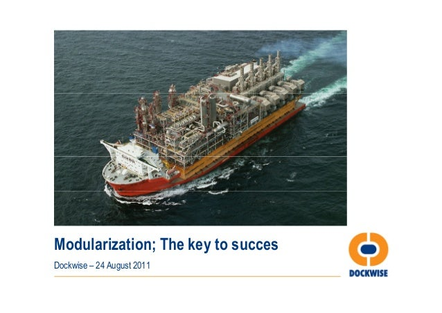 Modularization; The key to succesDockwise – 24 August 2011