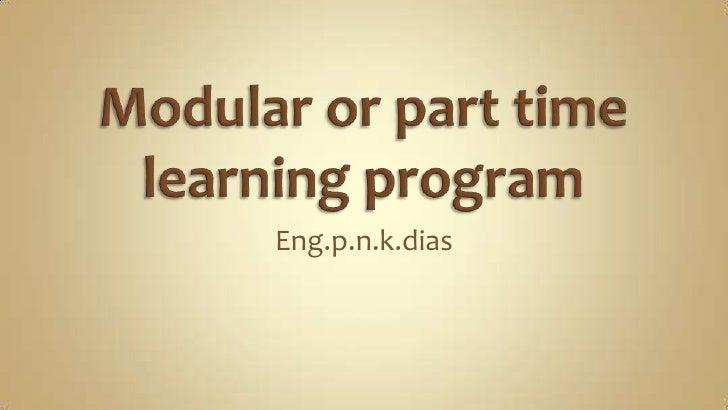 Modular or part time learning program