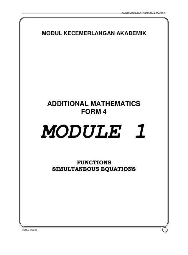 ADDITIONAL MATHEMATICS FORM 4 2007 mozac 1 ADDITIONAL MATHEMATICS FORM 4 MODULE 1 FUNCTIONS SIMULTANEOUS EQUATIONS MODUL ...
