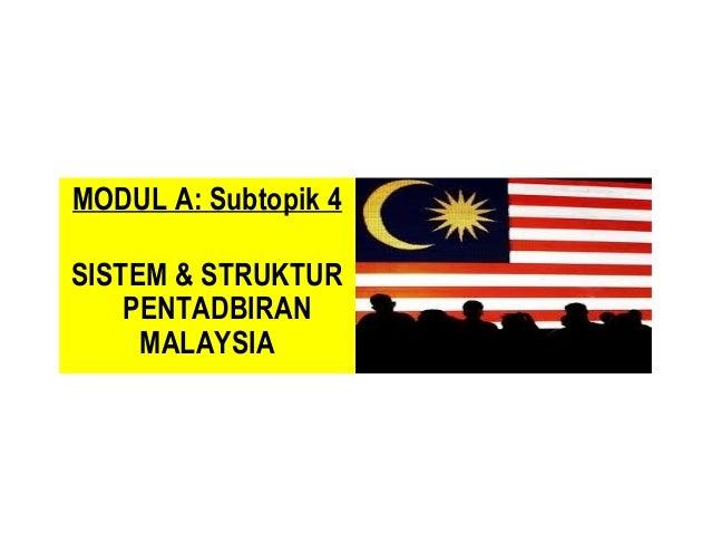 Pengajian Malaysia:  Modul b subtopik 4 sistem dan struktur 040713 072452