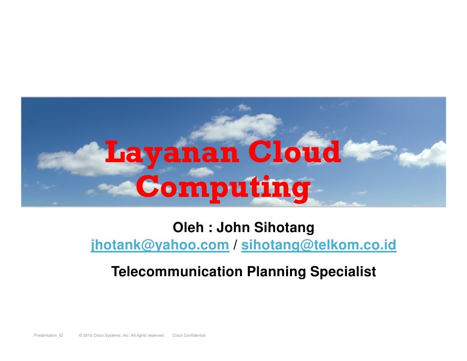 Layanan Cloud                                   Computing                                   Oleh : John Sihotang          ...