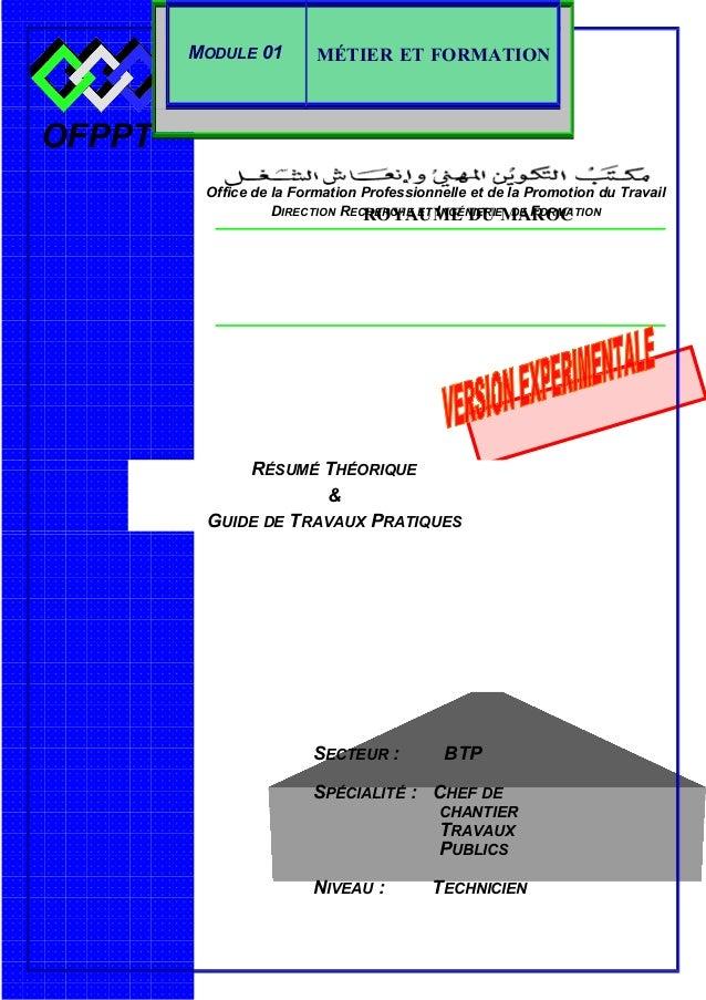 MODULE 01  MÉTIER ET FORMATION  OFPPT Office de la Formation Professionnelle et de la Promotion du Travail DIRECTION RECHE...