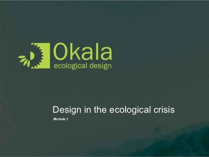Design in the ecological crisis Module 1