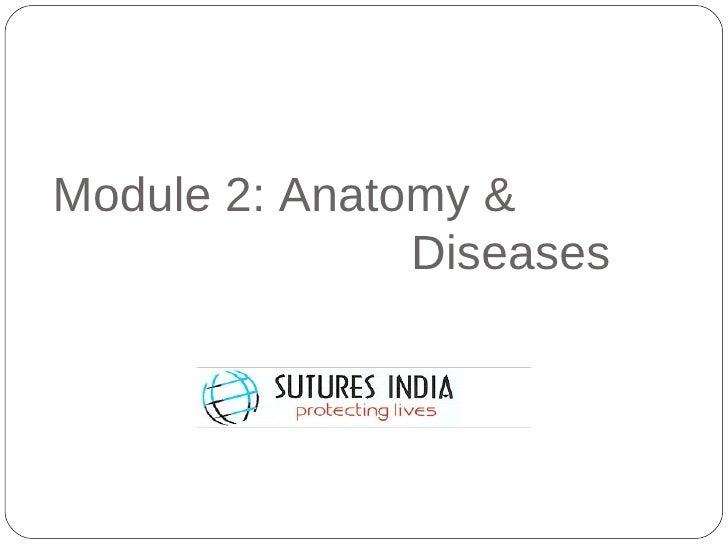 Module 2: Anatomy &   Diseases
