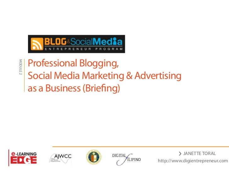 Briefing on Professional Blogging, Social Media Marketing and Advertising as a Business