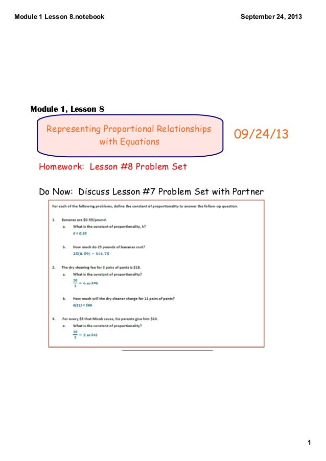 Module 1 Lesson 8.notebook 1 September 24, 2013 Representing Proportional Relationships with Equations Homework: Lesson #8...