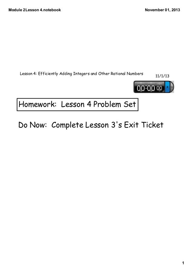 Module 2Lesson 4.notebook  Lesson 4: Efficiently Adding Integers and Other Rational Numbers  November 01, 2013  11/1/13  H...