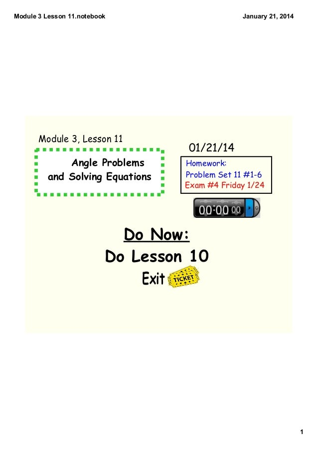 Module 3 Lesson 11.notebook  Module 3, Lesson 11  Angle Problems and Solving Equations  January 21, 2014  01/21/14 Homewor...