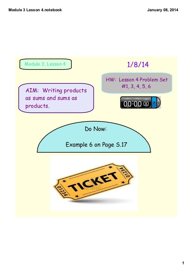 Module 3 Lesson 4.notebook  January 08, 2014  1/8/14  Module 3, Lesson 4  AIM: Writing products as sums and sums as produc...