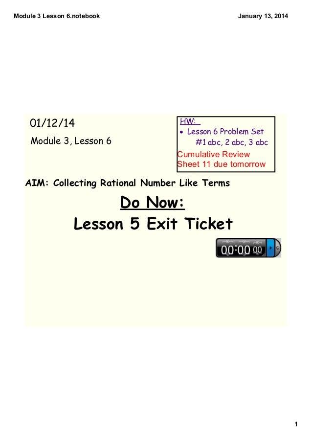 Module3Lesson6.notebook  01/12/14 Module 3, Lesson 6  January13,2014  HW: • Lesson 6 Problem Set #1 abc, 2 abc, 3 abc...